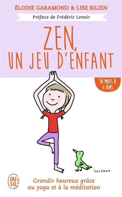 Zen, un jeu d'enfant, 18 mois à 6 ans