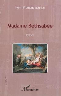 Madame Bethsabée