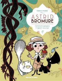 Astrid Bromure. Volume 3, Comment épingler l'Enfant sauvage