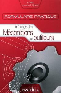 Formulaire pratique à l'usage des mécaniciens et outilleurs : aide-mémoire pour techniciens d'atelier