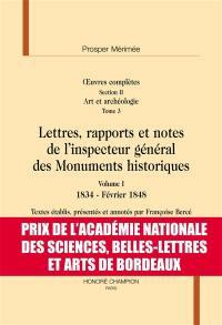 Lettres, rapports et notes de l'inspecteur général des Monuments historiques. Volume 1, 1834-février 1848