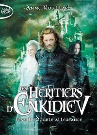 Les héritiers d'Enkidiev. Volume 11, Double allégeance