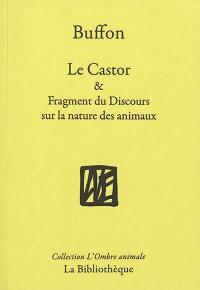 Le castor & Fragment du Discours sur la nature des animaux