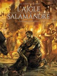 L'Aigle et la salamandre. Volume 1, Naissance dans le brasier