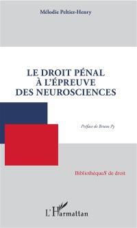 Le droit pénal à l'épreuve des neurosciences