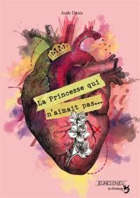 La princesse qui n'aimait pas