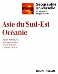 Géographie universelle. Volume 7, Asie du Sud-Est, Océanie