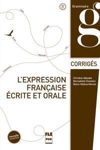 L'expression française écrite et orale, B2-C1 : corrigés des exercices