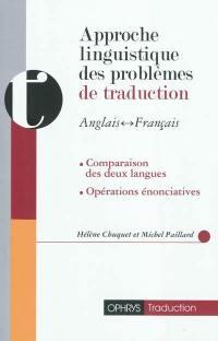 Approche linguistique des problèmes de traduction anglais-français, français-anglais
