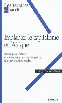 Implanter le capitalisme en Afrique