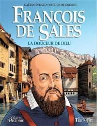 François de Sales : la douceur de Dieu
