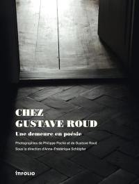 Chez Gustave Roud