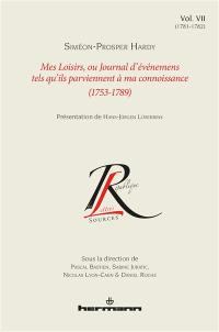 Mes loisirs ou Journal d'événemens tels qu'ils parviennent à ma connoissance : 1753-1789. Vol. 7. 1781-1782