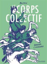 Le Corps collectif : danser l'invisible