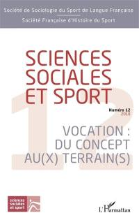 Sciences sociales et sport. n° 12, Vocation