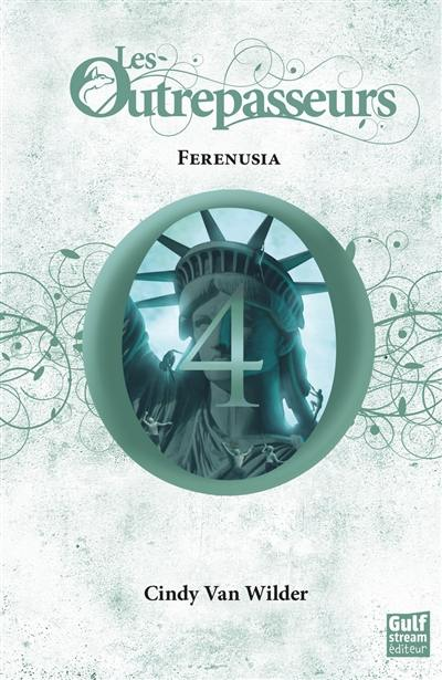 Les Outrepasseurs. Volume 4, Ferenusia