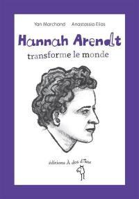 Hannah Arendt transforme le monde