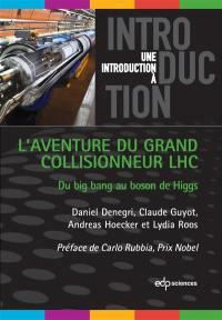 L'aventure du grand collisionneur LHC