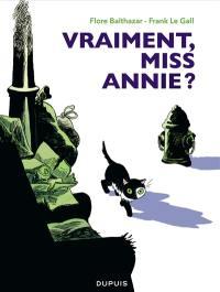 Miss Annie. Vraiment, Miss Annie ?