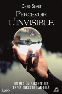 Percevoir l'invisible