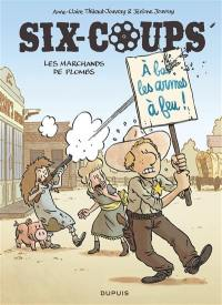 Six-coups. Volume 2, Les marchands de plombs