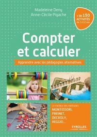 Apprendre avec les pédagogies alternatives, Compter et calculer