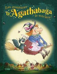 Les aventures d'Agathabaga la sorcière !,