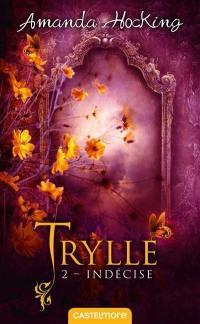 Trylle. Volume 2, Indécise