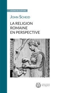 La religion romaine en perspective