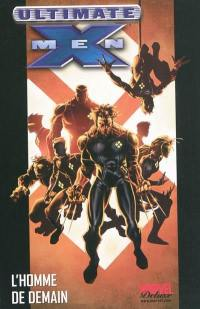 Ultimate X-Men. Volume 1, L'homme de demain