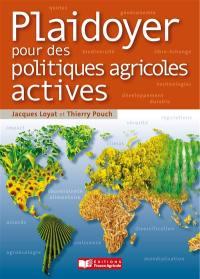 Plaidoyer pour des politiques agricoles actives