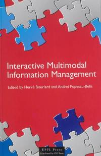 Interactive multimodal information management