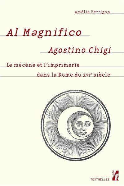 Al magnifico Agostini Chigi