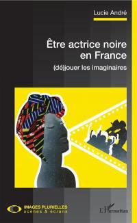 Etre actrice noire en France