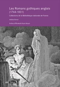 Les romans gothiques anglais (1764-1831)