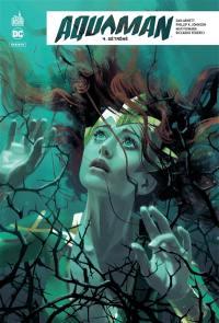 Aquaman rebirth. Volume 4, Détrôné
