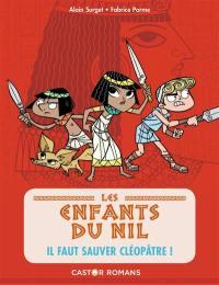 Les enfants du Nil. Volume 1, Il faut sauver Cléopâtre !