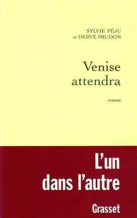 Venise attendra