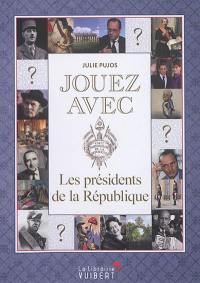 Jouez avec les présidents de la République