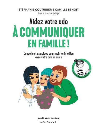 Aidez votre ado à communiquer en famille !