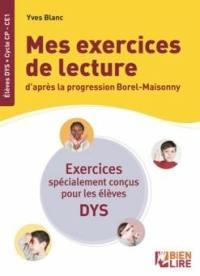 Bien lire et aimer lire, Mes exercices de lecture d'après la progression Borel-Maisonny