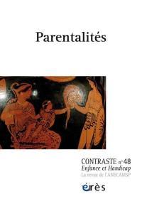 Contraste : enfance et handicap. n° 48, Parentalités