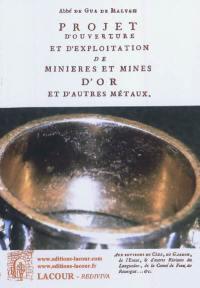 Projet d'ouverture et d'exploitation de minières et mines d'or et d'autres métaux