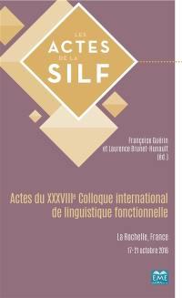 Actes du XXXVIIIe Colloque international de linguistique fonctionnelle