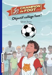 Jo, champion de foot, Objectif collège foot !