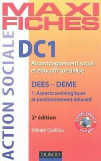 DC1, accompagnement social et éducatif spécialisé. Volume 1, Aspects sociologiques et positionnement éducatif
