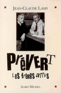 Prévert, les frères amis