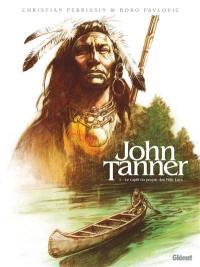 John Tanner. Volume 1, Le captif du peuple des Mille Lacs
