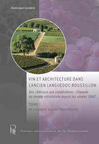 Vin et architecture dans l'ancien Languedoc-Roussillon, De la genèse aux maîtres d'oeuvre