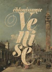 Eblouissante Venise